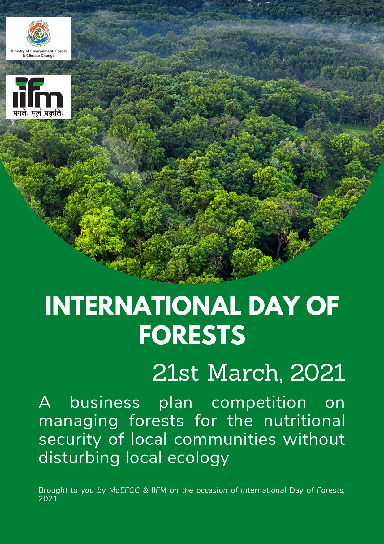 International Day of Forests, 21st March, 2021 (A business plan competition on managing forests for the nutritional security of local communities without disturbing local ecology)